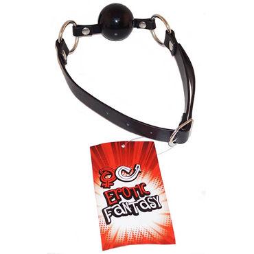Erotic Fantasy Ballgag, черный Кляп с силиконовым шаром erotic fantasy soft red lash 40см мягкая многохвостая плеть
